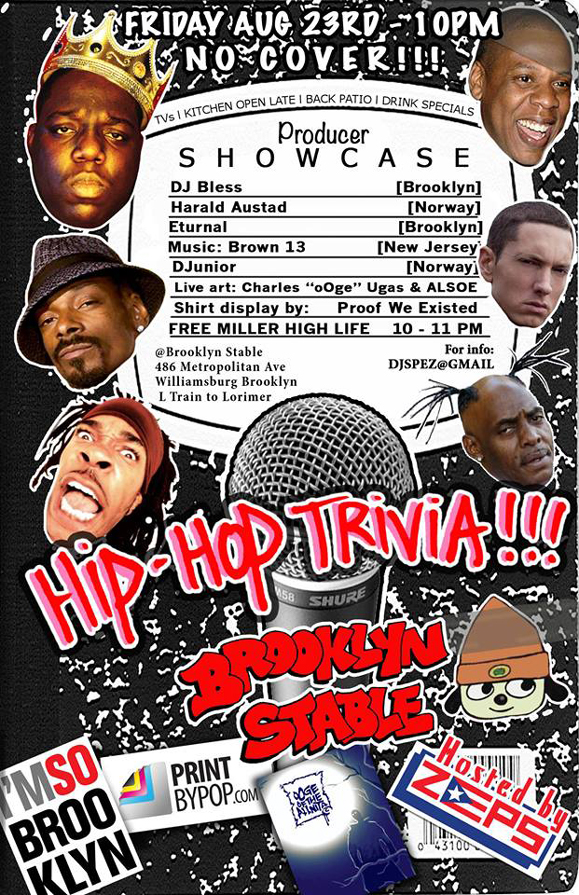 Brooklyn Stable Friday August 23rd Zeps Hip Hop Trivia Night Producer Showcase