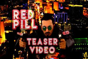 """""""Red Pill"""" Video Teaser"""