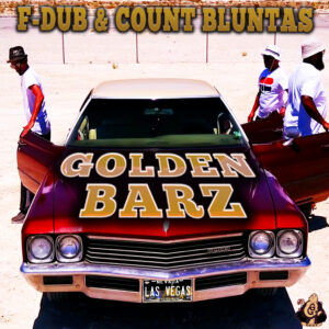 """Golden Barz"" – F-DUB feat. Count Bluntas Official Music Video"