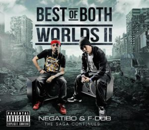 """""""The Best of Both Worlds, Pt.2 (The Saga Continues)"""" – F-DUB & Negatibo"""
