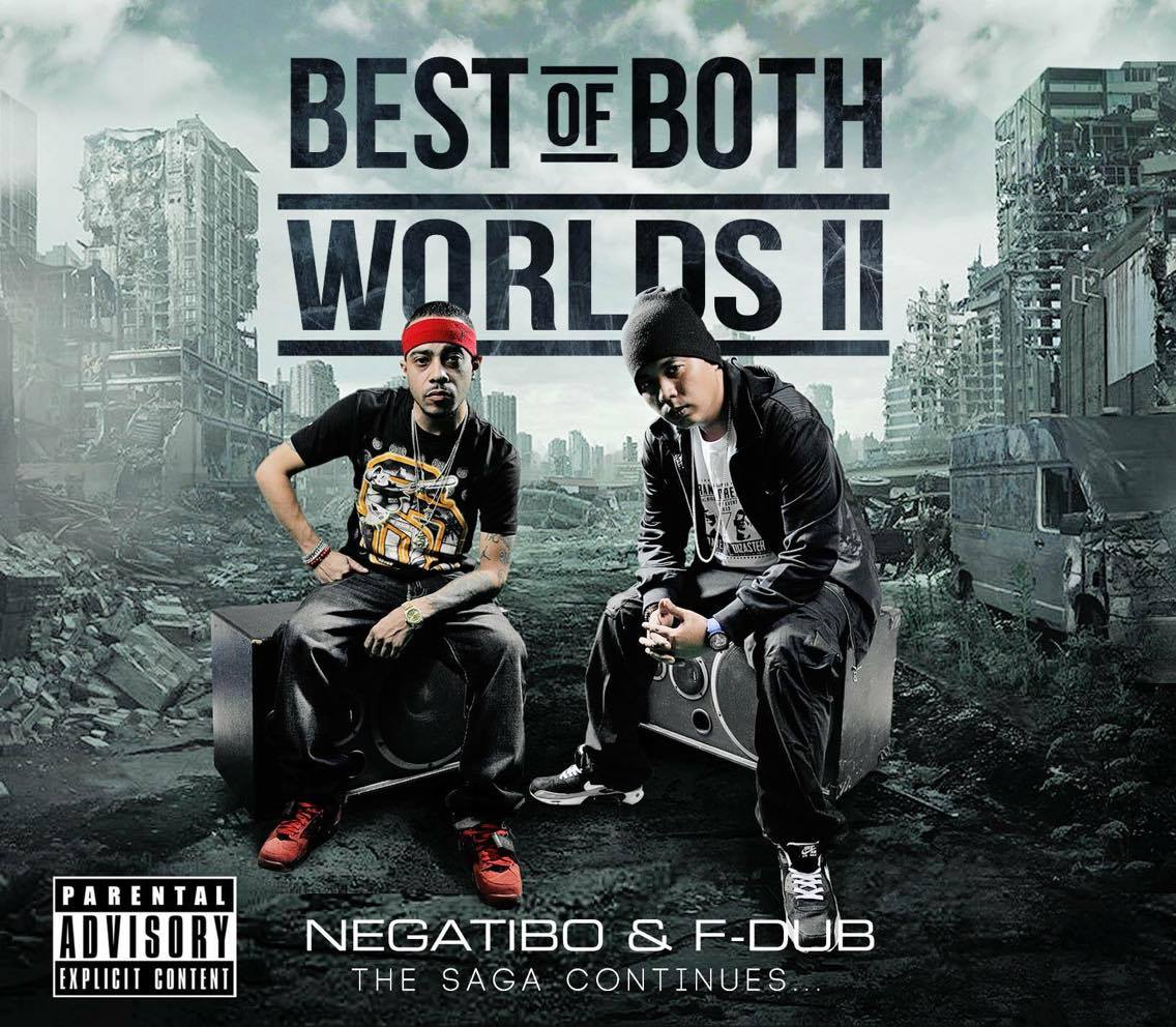 """The Best of Both Worlds, Pt.2 (The Saga Continues)"" – F-DUB & Negatibo"