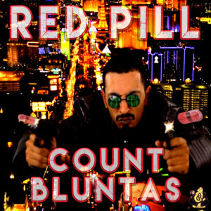 """Red Pill"" Single by Count Bluntas"