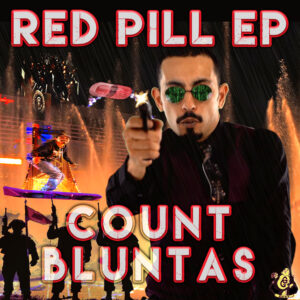 """Red Pill EP"" by Count Bluntas"
